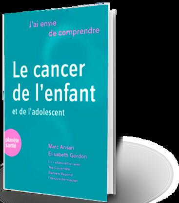 Image de J'ai envie de comprendre… Le cancer de l'enfant et de l'adolescent